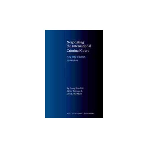 Negotiating the International Criminal Court: New York to Rome, 1994-1998