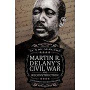 Martin R. Delany's Civil War and Reconstruction - eBook