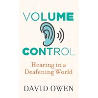 Volume Control: Hearing in a Deafening World (Hardcover)(Large Print)