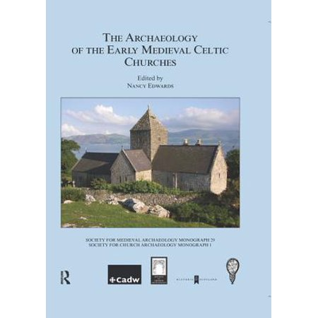- The Archaeology of the Early Medieval Celtic Churches: No. 29 - eBook