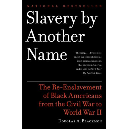 Slavery By Another Name : The Re-Enslavement of Black Americans from the Civil War to World War II - Two Other Names For Halloween