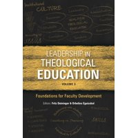 Icete: Leadership in Theological Education, Volume 3: Foundations for Faculty Development (Paperback)