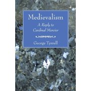 Medievalism: A Reply to Cardinal Mercier (Paperback)
