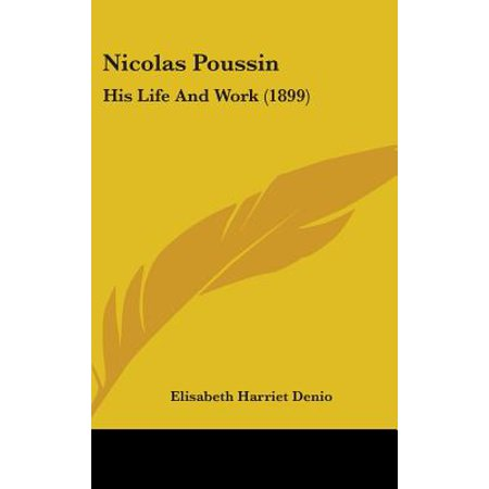 Nicolas Poussin : His Life and Work (1899)
