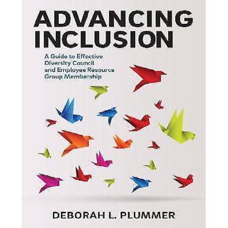 Advancing Inclusion  A Guide To Effective Diversity Council And Employee Resource Group Membership
