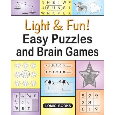 Light & Fun! Easy Puzzles and Brain Games : Includes Word Searches, Spot the Odd One Out, Crosswords, Logic Games, Find the Differences, Mazes, Unscramble, Sudoku and Much More