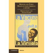 Medicine and Public Health in Latin America : A History