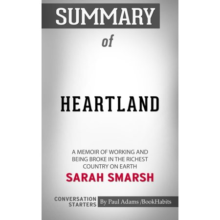 Summary of Heartland: A Memoir of Working Hard and Being Broke in the Richest Country on Earth -