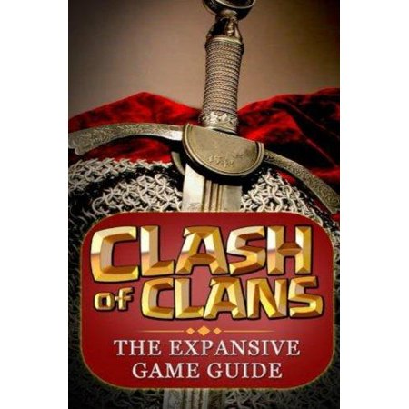 Clash Of Clans    The Expansive Game Guide  Gold Edition
