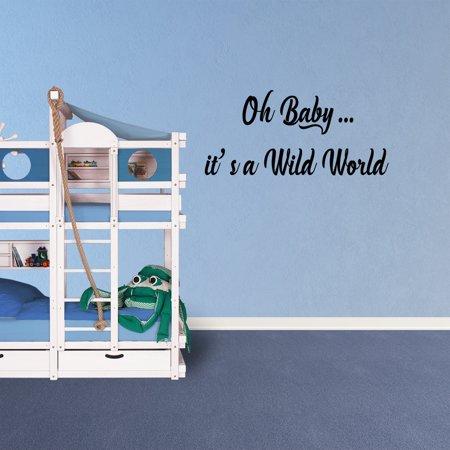 Oh Baby It's A Wild World Vinyl Wall Decal Quote Nursery Home Kids Bebay Love Childrens Family Sticker XJ598 (Kids Love Stickers)