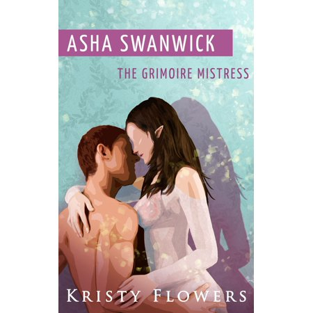 - Asha Swanwick - The Grimoire Mistress (Paranormal Historical Erotic Romance) - eBook