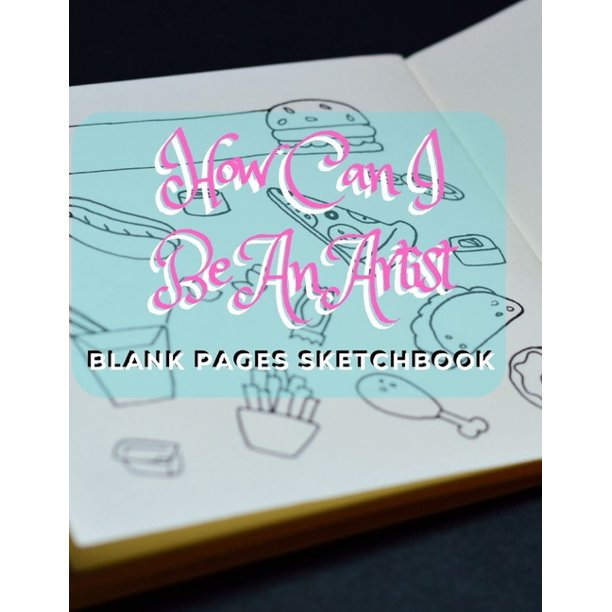 How Can I Be An Artist : Blank pages, white paper, sketch ...