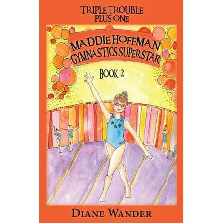 Maddie Hoffman Gymnastics Superstar : Triple Trouble Plus One Book (Bridge Over Troubled Water Best Version)