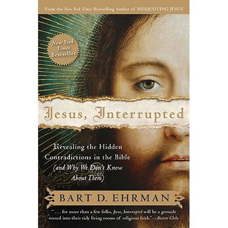 Jesus, Interrupted : Revealing the Hidden Contradictions in the Bible (and Why We Don't Know about
