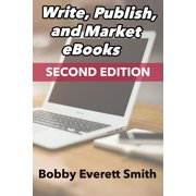 Write, Publish, Market eBooks, Second Edition - eBook