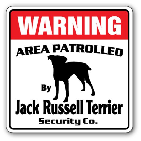 - JACK RUSSELL TERRIER Security Sign Area Patrolled watch dog warning owner breed