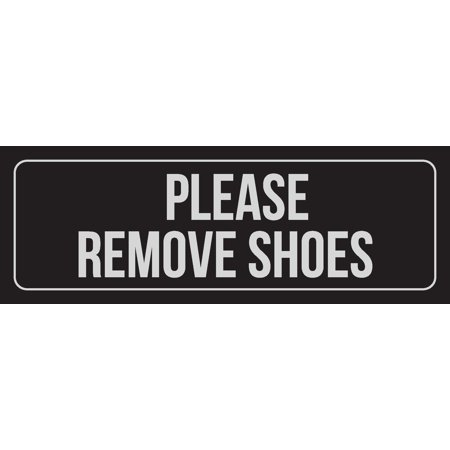 Black Background With Silver Font Please Remove Shoes Office Business Retail Outdoor & Indoor Plastic Wall Sign, 3x9