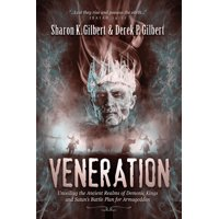 Veneration: Unveiling the Ancient Realms of Demonic Kings and Satan's BattlePlan for Armageddon (Paperback)
