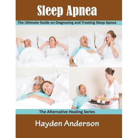 Sleep Apnea  The Ultimate Guide On Diagnosing And Treating Sleep Apnea  Large Print   The Alternative Healing Series