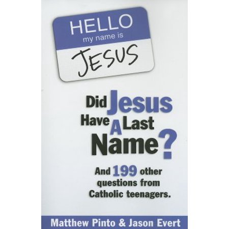 Did Jesus Have a Last Name? : And 199 Other Questions from Catholic (Did Albert Einstein Have A Middle Name)
