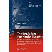 Signals and Communication Technology: The Regularized Fast Hartley Transform (Paperback)