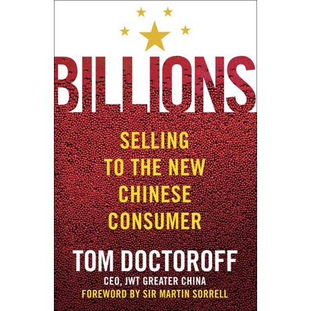 Billions : Selling to the New Chinese Consumer