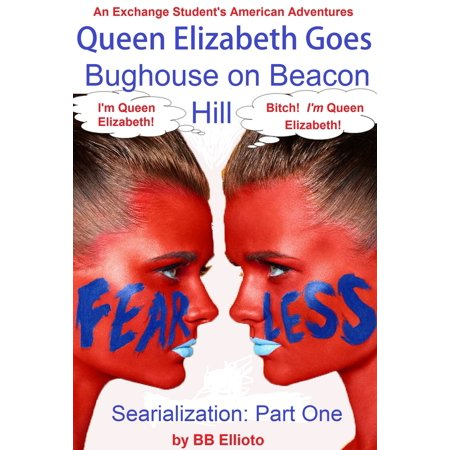 Queen Elizabeth Goes Bughouse on Beacon Hill Serialization: Part One - eBook - Beacon Hill Halloween