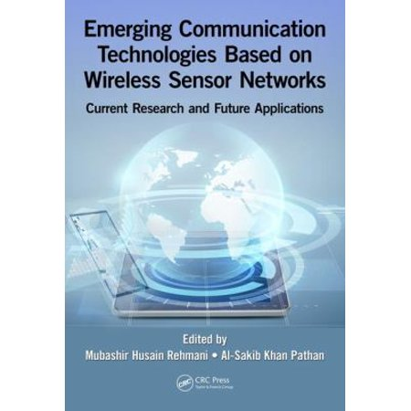 Emerging Communication Technologies Based On Wireless Sensor Networks  Current Research And Future Applications