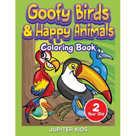 Goofy Birds Happy Animals Coloring Book 2 Year Old