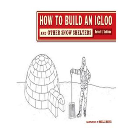 - How to Build an Igloo: And Other Snow Shelters - eBook