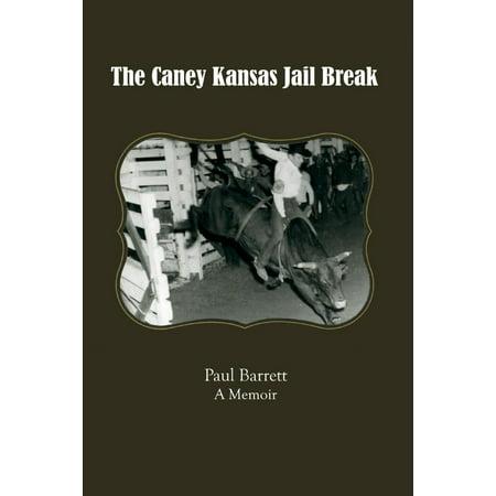 The Caney Kansas Jail Break : A Memoir
