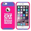 Apple iPhone 7 Shockproof Impact Hard Soft Case Cover You Cat To Be Kitten Me Right Meow (Hot Pink-Blue),MIP