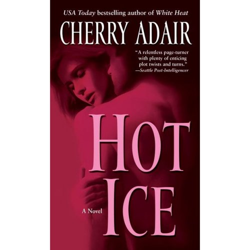Hot Ice: A Novel