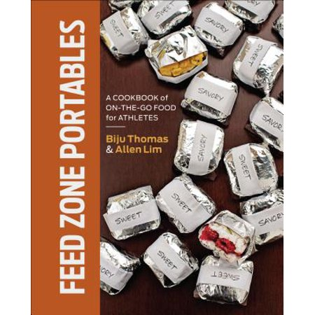 Feed Zone Portables : A Cookbook of On-The-Go Food for -
