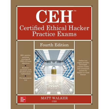 Ceh Certified Ethical Hacker Practice Exams, Fourth