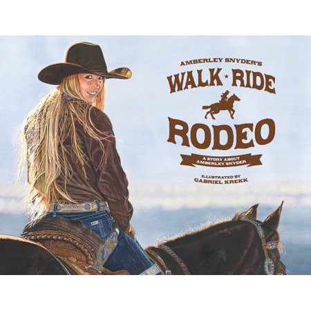 Walk Ride Rodeo : A Story about Amberley Snyder - Short Story About Halloween