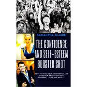 The Art & Science of How to Build Up Your Low Self Esteem & Confidence - eBook