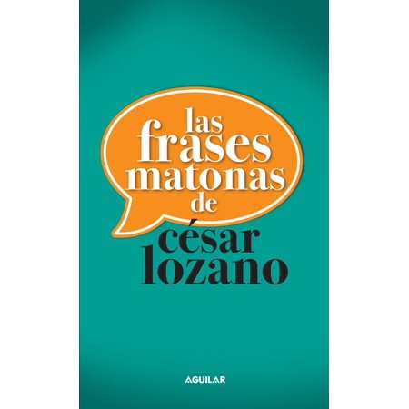 Las frases matonas de César Lozano - eBook