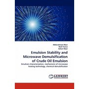 Emulsion Stability and Microwave Demulsification of Crude Oil Emulsion