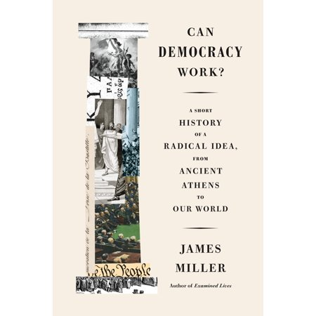 Can Democracy Work? : A Short History of a Radical Idea, from Ancient Athens to Our World (Ideas To Celebrate Halloween At Work)