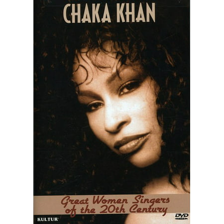 Great Women Singers of the 20th Century: Chaka Khan (Best Of Chaka Khan)
