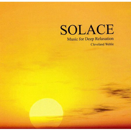 Cleveland Wehle   Solace Music For Deep Relaxation  Cd