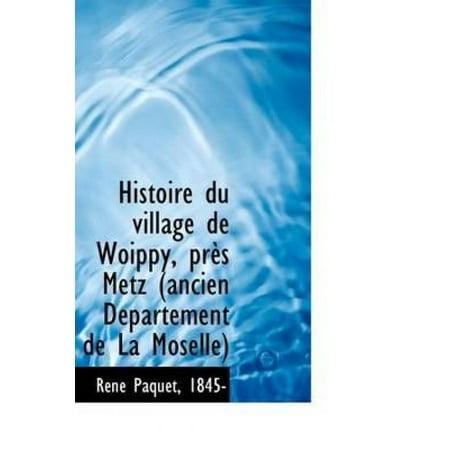 Histoire Du Village de Woippy, PR?'S Metz (Ancien D Partement de La Moselle) - image 1 of 1