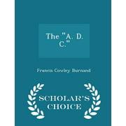 The A. D. C. - Scholar's Choice Edition