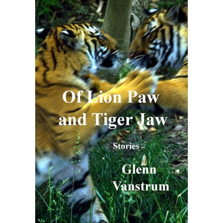 Of Lion Paw and Tiger Jaw - eBook