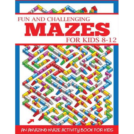 Fun and Challenging Mazes for Kids 8-12 : An Amazing Maze Activity Book for Kids - Halloween Activities For Kids At Home
