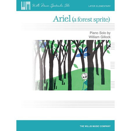 Willis Music Ariel (A Forest Sprite) (Later Elem Level) Willis Series by William Gillock