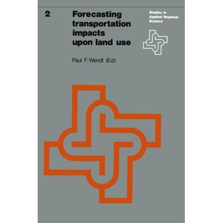 Forecasting Transportation Impacts Upon Land Use (Studies in Applied Regional Science) - image 1 of 1