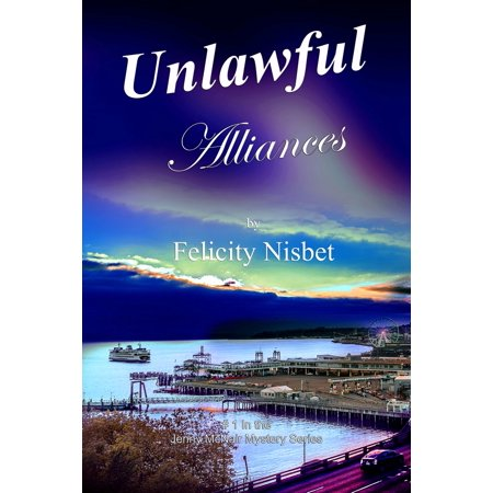 Unlawful Alliances: Book #1 in the Jenny McNair Mystery Series - eBook