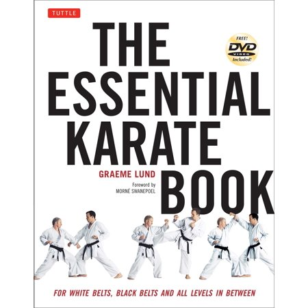 The Essential Karate Book : For White Belts, Black Belts and All Levels In Between [DVD